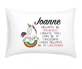 Always Be Yourself A1 - Unicorn Personalised Pillow Case