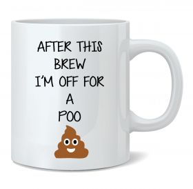 I'm Off For A Poo Mug