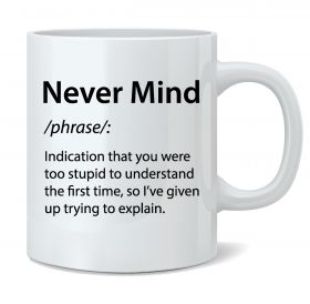Never Mind Mug