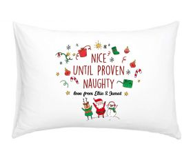 Personalised Pillow Case - Nice until proven naughty